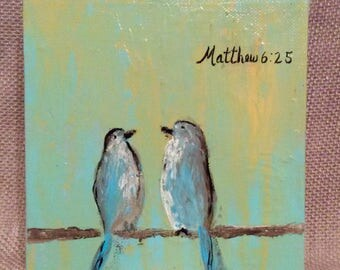 Original Blue Bird Painting With Matthew 6:25