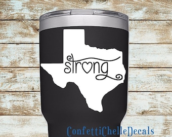 Texas Strong Decal   Texas Decal   State Decal   Yeti Decal   Car Decal   Laptop Decal   Choose Your Size and Color