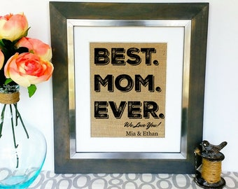 MOM Gift Mothers Day Gifts Birthday Gift for Mama Madre Mommy Best Mom Ever Mother's Unique Gift Custom Art from Son Sons Daughter Daughters