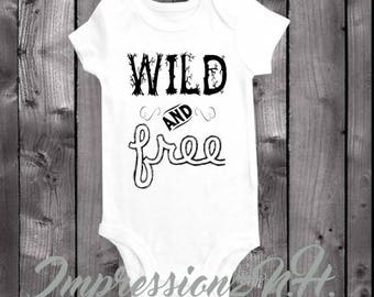 funny baby onesie and bodysuit,  one-piece shirt - Wild and Free, baby shower, new baby
