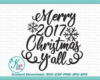 Merry Christmas yall svg, Merry Christmas svg, Christmas svg, Merry 2017 Christmas, Cuttable design, Christmas dxf, Merry Christmas iron on