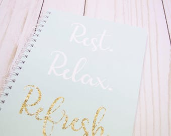 Rest. Relax. Refresh. Notebook, Journal, Cute Journal, Stationery