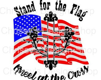 Stand for the Flag svg file / Kneel at the cross SVG / honor svg / flag svg / cross svg / religious svg / patriot file / clip art / dxf
