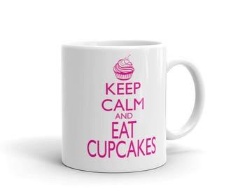 Keep Calm And Eat Cupcakes mug,11oz mug,coffee mug,funny mug,Tea Mug,15oz mug,drinking mug,
