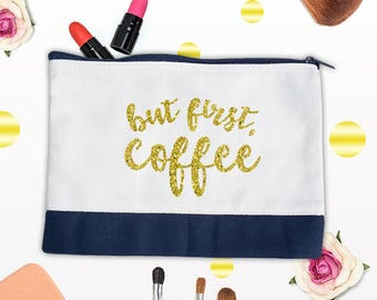 But First Coffee Bag, Gift Bag, Birthday Present, Personalized Bag,Bag for Women,Cosmetic bag