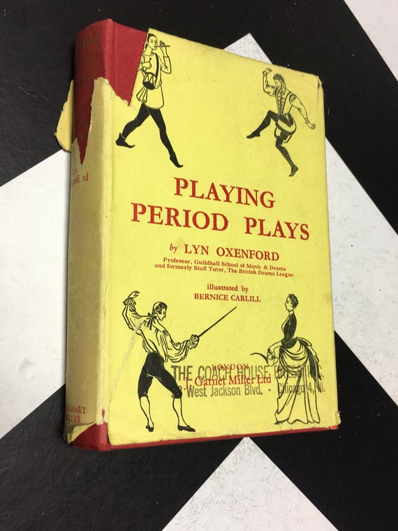 Playing Period Plays by Lyn Oxenford; Illustrated by Beenice Carlill vintage theater costume book (Hardcover, 1966)