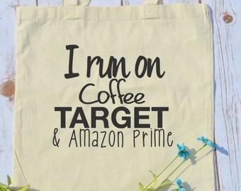 I run on coffee target and amazon prime bag- mom life tote bag- funny mom- gifts for mom- gifts for new moms- funny womens gift- womens gift