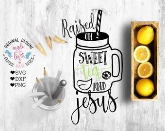 Tea svg, Jesus svg, southern svg, Raised on sweet Tea and Jesus svg,  Jesus and Tea svg, sweet tea svg,  tea iron on, sweet tea jesus