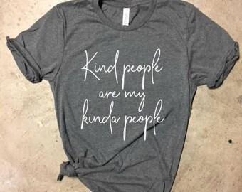 Kind People Are My Kinda People Shirt