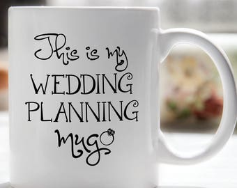 This is My Wedding Planning Mug, Engagement Gift, Bride to Be Gift