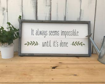 It Always Seems Impossible...Hand Painted Wood Sign
