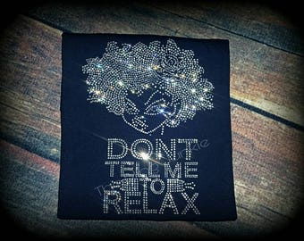 Don't Tell Me To Relax Bling Tee