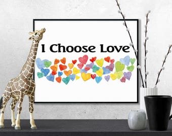 I Choose Love is a modern art print, professionally designed