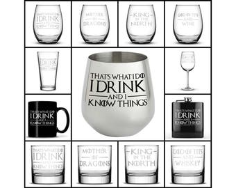 Choose your Glass with Game of Thrones Quotes, I Drink and I Know Things, Wine, Whiskey, Coffee Mugs, Moscow Mules, and Flasks with sayings