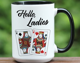 Hello Ladies Poker coffee mug, poker player gifts, poker gifts, poker coffee cup, queen of hearts mug, funny coffee mug, coffee mug for him