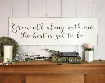 Grow old along with me the best is yet to be | bedroom wall decor |bedroom sign | rustic painted wood sign | French country decor |36x11.25