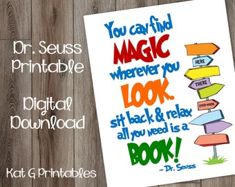 Dr. Seuss Printable, You can find magic wherever you look. Sit back & relax all you need is a book, Playroom, Classroom, Reading Nook Print