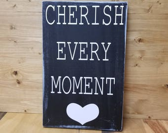 Cherish Every Moment-Girls Room Decor-Wooden Saying Sign