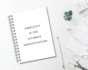 Simplicity is the Ultimate Sophistication Journal // Minimal // Typography // Fashion // Scandinavian // Diary // Planner // Personalized