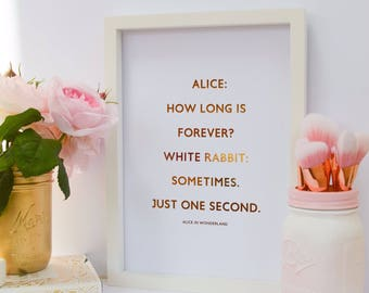 """How long is forever? Sometimes, just one second - Alice & White Rabbit - Wonderland - Custom Gold Real Foil Print  - Rose Gold - A4 - 8x10"""""""