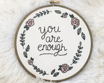 You Are Enough Embroidery Hoop | Hand Embroidery | Modern Embroidery | Wall Art | Home Decor