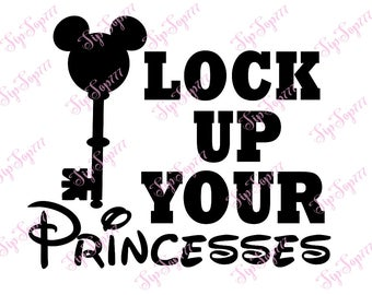 Lock up your princesses. Disney Vacation. Printable for shirts. Digital file PNG, JPG. Iron on Transfer. Instant Download. 15