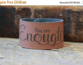 Summer Sale Leather Bracelet/ Custom bracelet/ Enough/ Gifts For Her/ Engraved Leather Cuff/ Christian Gift/ Inspirational Gift/ Identity