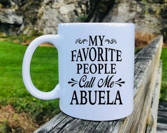 My Favorite People Call Me Abuela - Mug - Momsey Gift - Abuela Mug - Gifts For Abuela