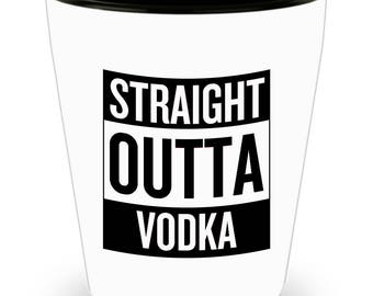Funny Shot Glass - Straight Outta Vodka - Gift Idea