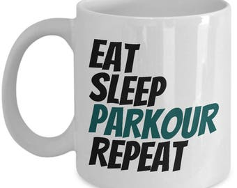 Parkour Gift Idea - Eat, Sleep, Parkour, Repeat - Freerunning Mug