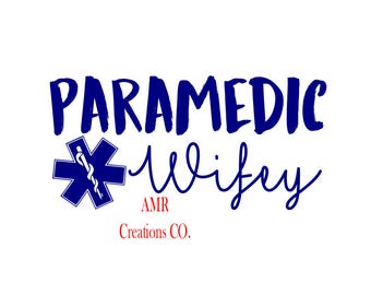 Paramedic Wifey Digital Download .svg .pdf .png .eps .dxf  Great for shirts, tumblers, signs, and more!