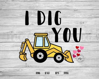 I DIG YOU,  Hearts, Valentines Cut Files, Valentines Day, Love PNG, Love Heart, Cricut, Silhouette, Cut Files, dxf, png, eps, jpeg