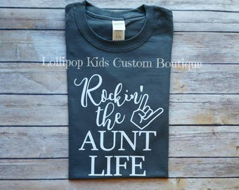 Rockin The Aunt Life (charcoal pictured) short sleeve Shirt (can request Mom, Dad, Teacher, ex)