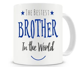 The Bestest Brother In The World Mug, Funny Coffee Mug, Gift For Brother, Birthday Gift, Gift For Brother