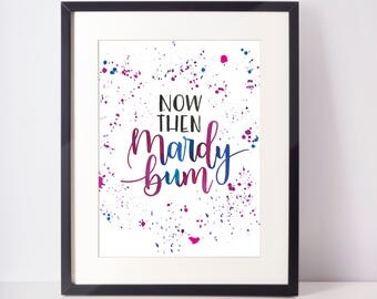 Now then mardy bum - Hand-lettered A5 typography poster