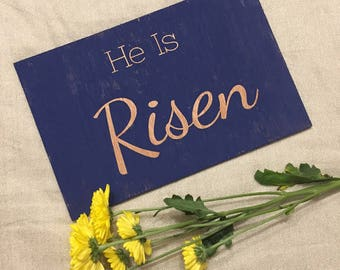 He Is Risen | Handmade Wood Sign