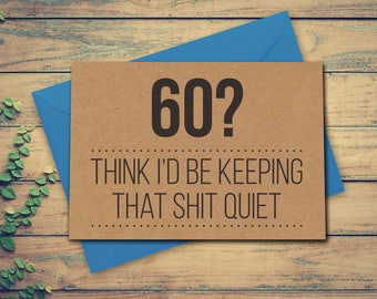60th Birthday Card 60th Card 60 Card Greeting Card for 60 Year Old Funny 60 Card Think I'd Be Keeping That Quiet Greeting Card 60th gift