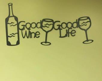 Good wine Good life powder coated sign