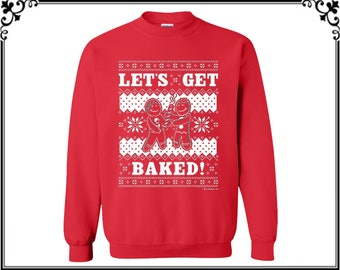 Let's Get Baked! Crewneck Sweatshirt Ugly Christmas Sweater Merry Christmas Crewneck Christmas Sweatshirt Party Gift Tees