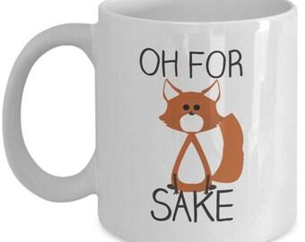 For fox sake funny coffee mug
