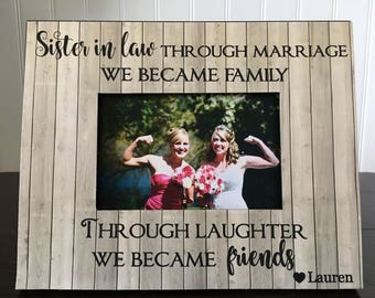 Sister in law picture frame personalized  // gift for sister in law // wedding gift for sister in law //  Through Marriage We Became Family
