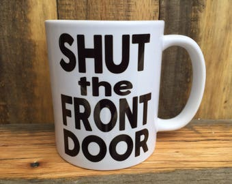 Shut The Front Door Etsy - Shut the front door