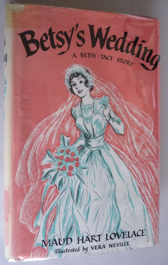 Betsy's Wedding 1955 by Maud Hart Lovelace - Early Ptg Hardcover HC w/ Dust Jacket DJ - Betsy-Tacy Novel #10