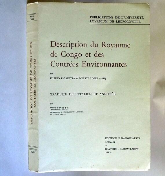 Description du Royaume de Congo et des Contrees Environnantes 1963 Filippo Pigafetta; Duarte Lopez - French Language