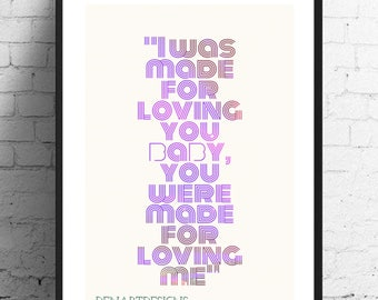 Kiss- I was made for loving you baby Print
