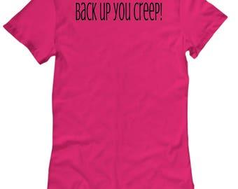 Hillary Clinton T Shirt -  Funny T Shirt - Creep - political t shirt- gift for her - humorous -clinton -tshirt - hillary - donald trump