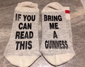 If You Can Read This ... Bring Me A Guinness (Socks)
