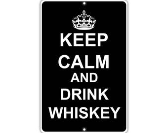 Keep Calm Drink Whiskey Metal Aluminum Sign