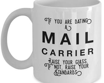 if you are dating a Mail Carrier raise your glass. if not, raise your standards - Cool Valentine's Gift