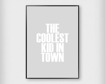 The Coolest Kid In Town Print | Kids | Grey and White | Typography - Children - Poster